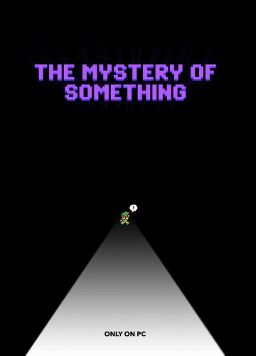 The Mystery of Something