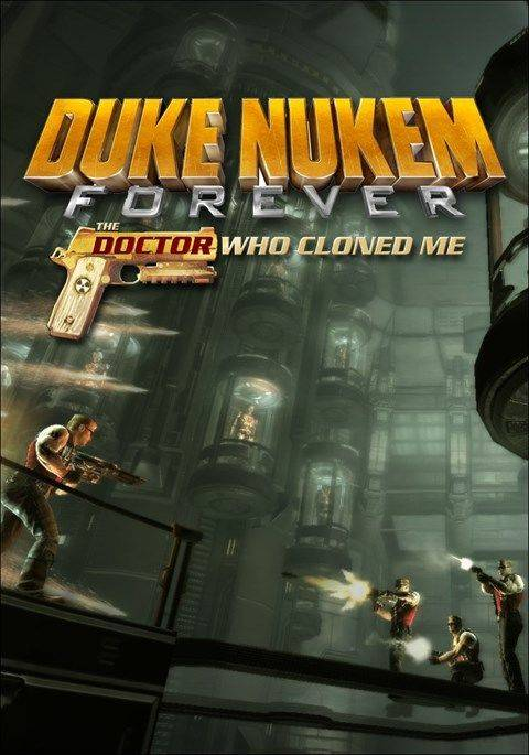 Duke Nukem Forever: The Doctor Who Cloned Me