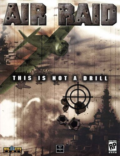 Air Raid: This Is Not a Drill