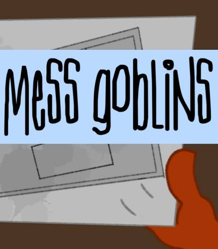 Mess Goblins