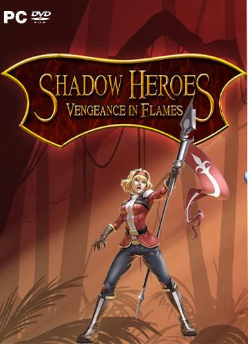 Shadow Heroes Vengeance In Flames