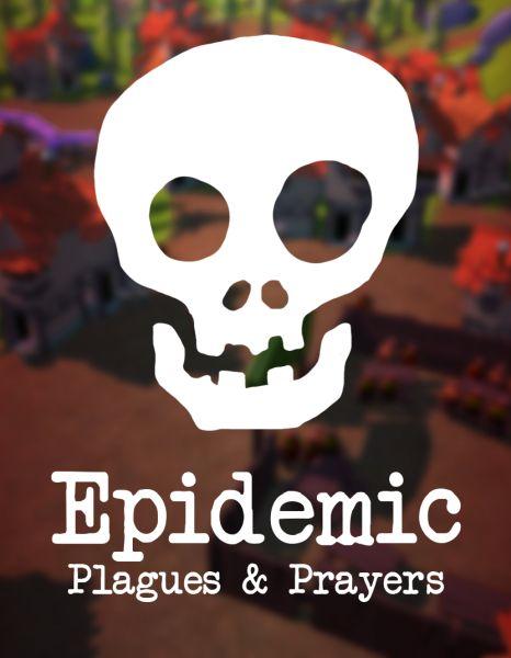 Epidemic: Plagues & Prayers