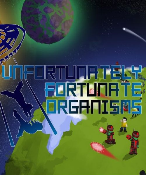 Unfortunately Fortunate Organisms