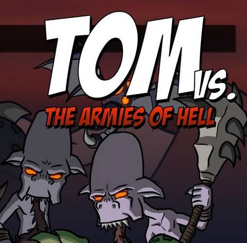 Tom vs. The Armies of Hell