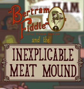 Bertram Fiddle and the Inexplicable Meat Mound