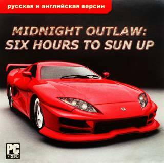 Midnight Outlaw: Six (6) Hours To Sun Up