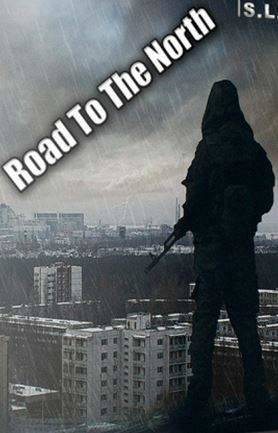 Сталкер Road To The North / S.T.A.L.K.E.R.: Road To The North