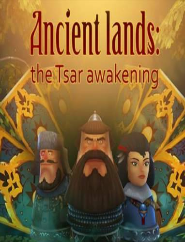 Ancient lands: the Tsar awakening