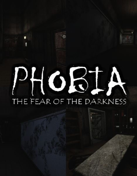 Phobia: Fear of the Darkness
