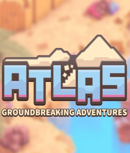 Atlas: Groundbreaking Adventures