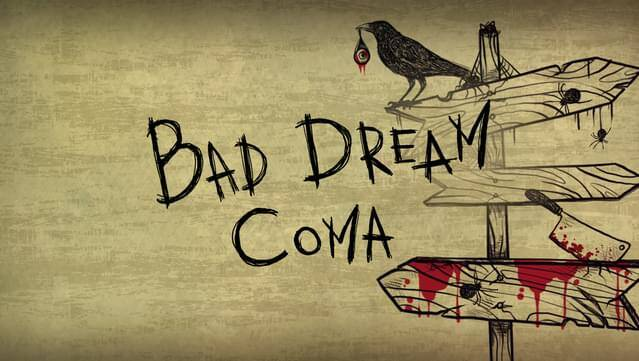 Bad Dream: Coma + Bad Dream: Fever