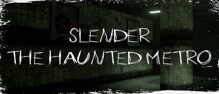Slender: The Haunted Metro