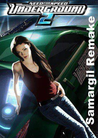 Need for Speed: Underground 2 - Samargil Remake