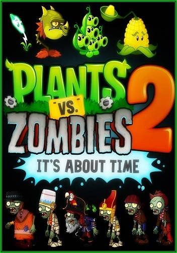 Plants vs. Zombies™ 2: It's About Time