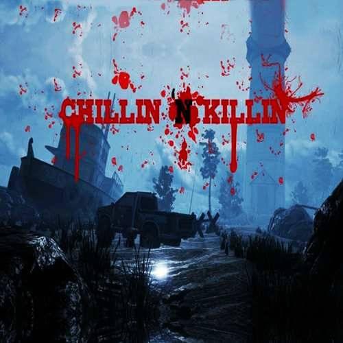 Chillin 'N Killin