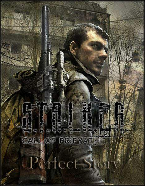 S.T.A.L.K.E.R.: Call of Pripyat - Perfect Story